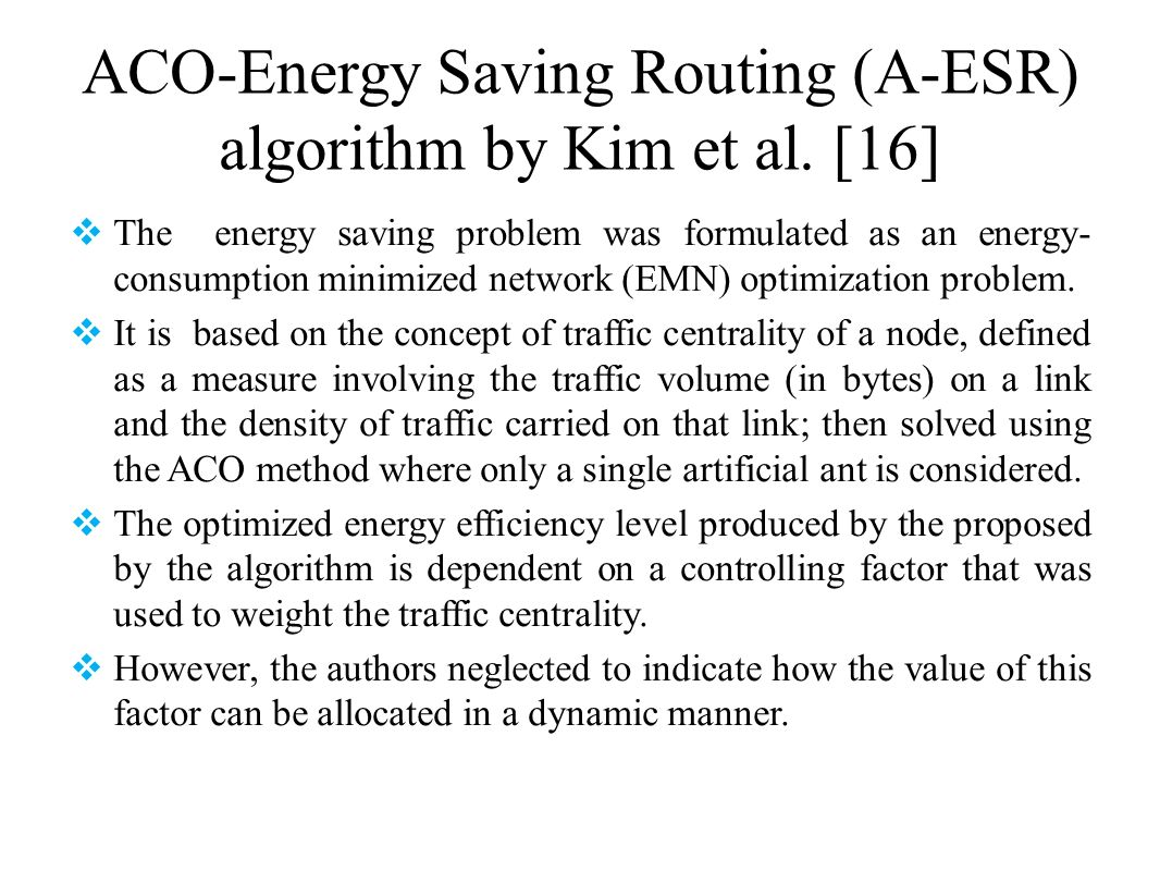 ACO-Energy Saving Routing (A-ESR) algorithm by Kim et al. [16]